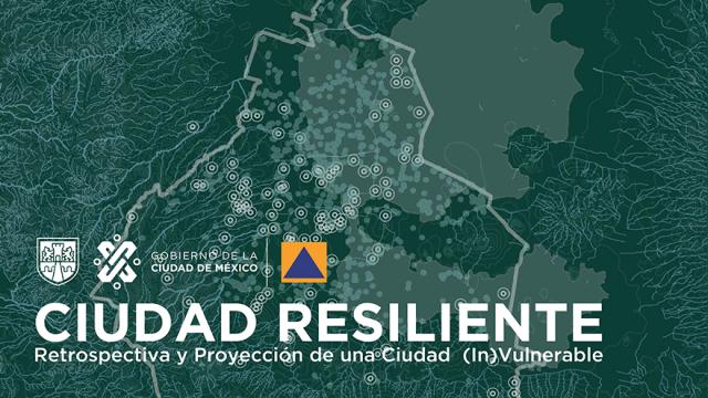 Ciudad Resiliente: Retrospectiva y Proyección de una Ciudad (In)Vulnerable